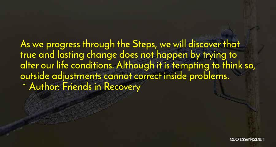 Friends Who Change Your Life Quotes By Friends In Recovery