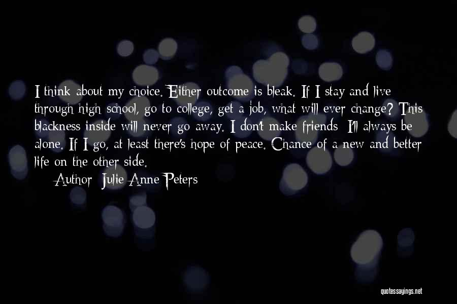 Friends Who Change Your Life Quotes By Julie Anne Peters