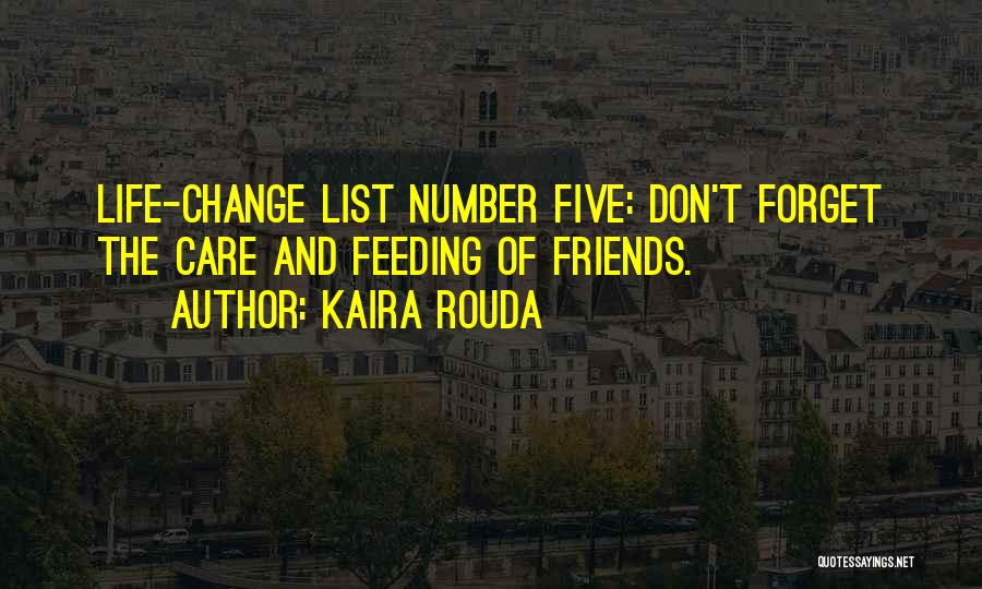 Friends Who Change Your Life Quotes By Kaira Rouda