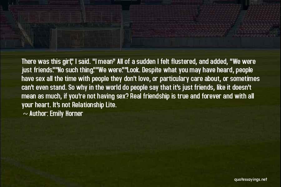 Friends Who Doesn't Care Quotes By Emily Horner