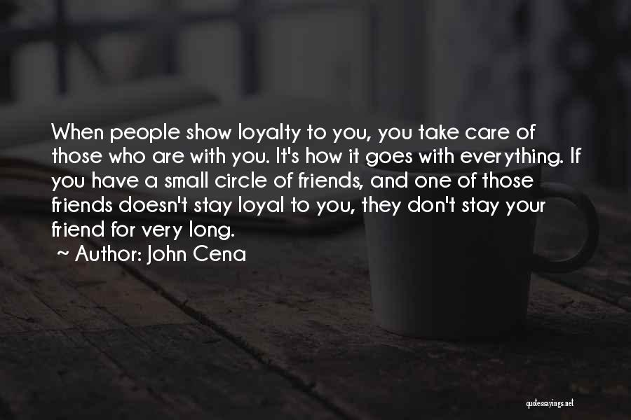 Friends Who Doesn't Care Quotes By John Cena