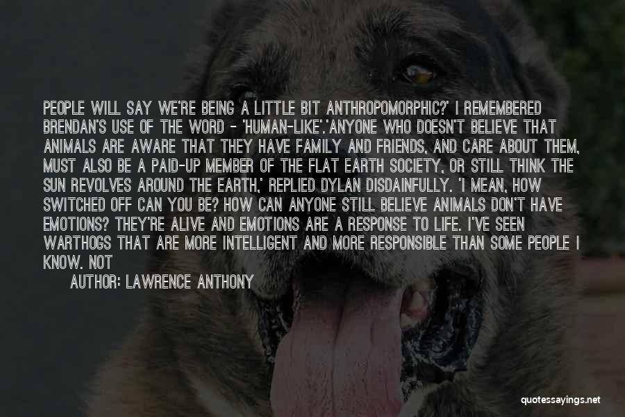 Friends Who Doesn't Care Quotes By Lawrence Anthony