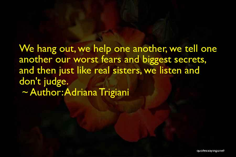 Friends Who Don't Listen Quotes By Adriana Trigiani