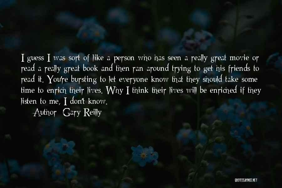 Friends Who Don't Listen Quotes By Gary Reilly