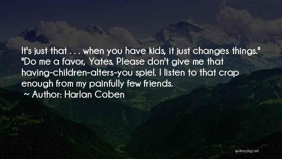 Friends Who Don't Listen Quotes By Harlan Coben