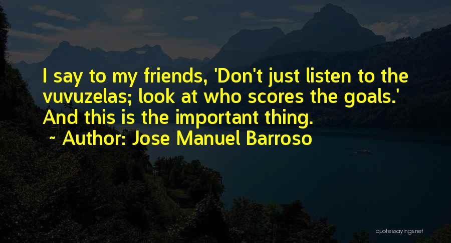 Friends Who Don't Listen Quotes By Jose Manuel Barroso