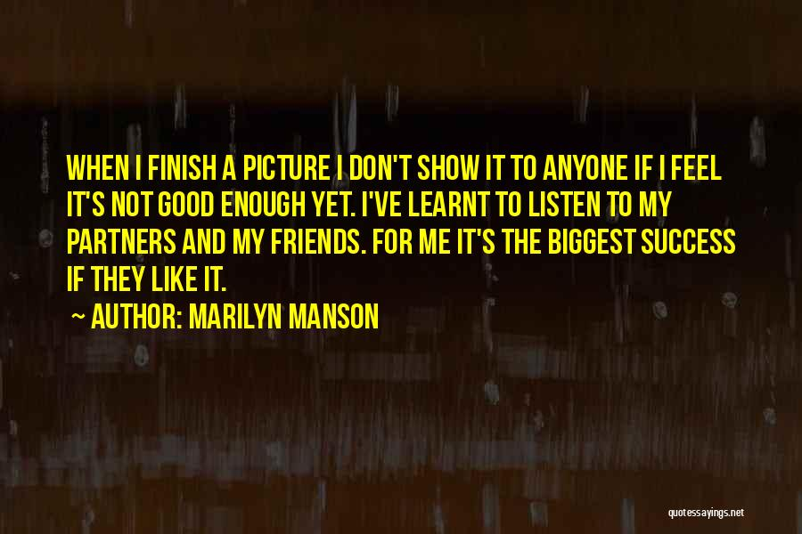 Friends Who Don't Listen Quotes By Marilyn Manson