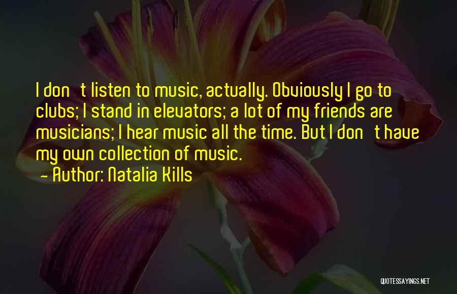 Friends Who Don't Listen Quotes By Natalia Kills