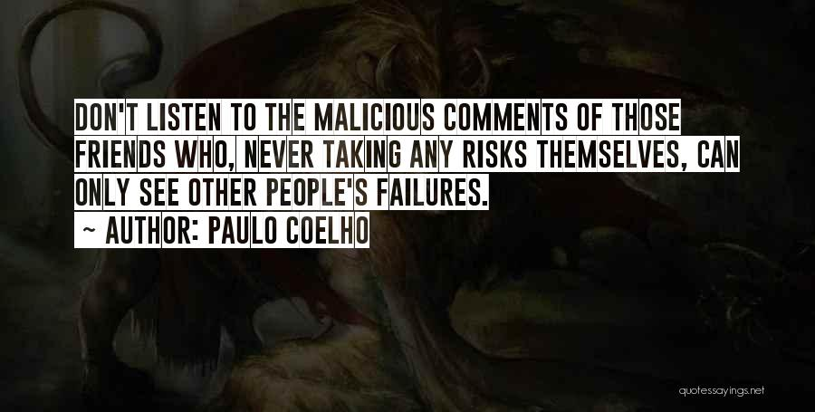 Friends Who Don't Listen Quotes By Paulo Coelho
