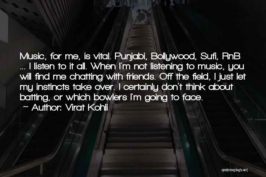 Friends Who Don't Listen Quotes By Virat Kohli