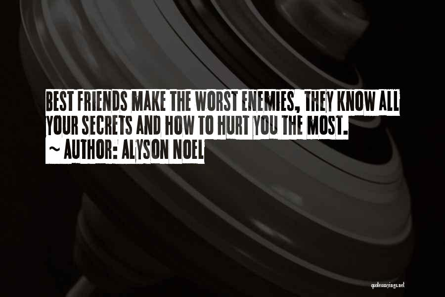 Friends Who Hurt You Quotes By Alyson Noel