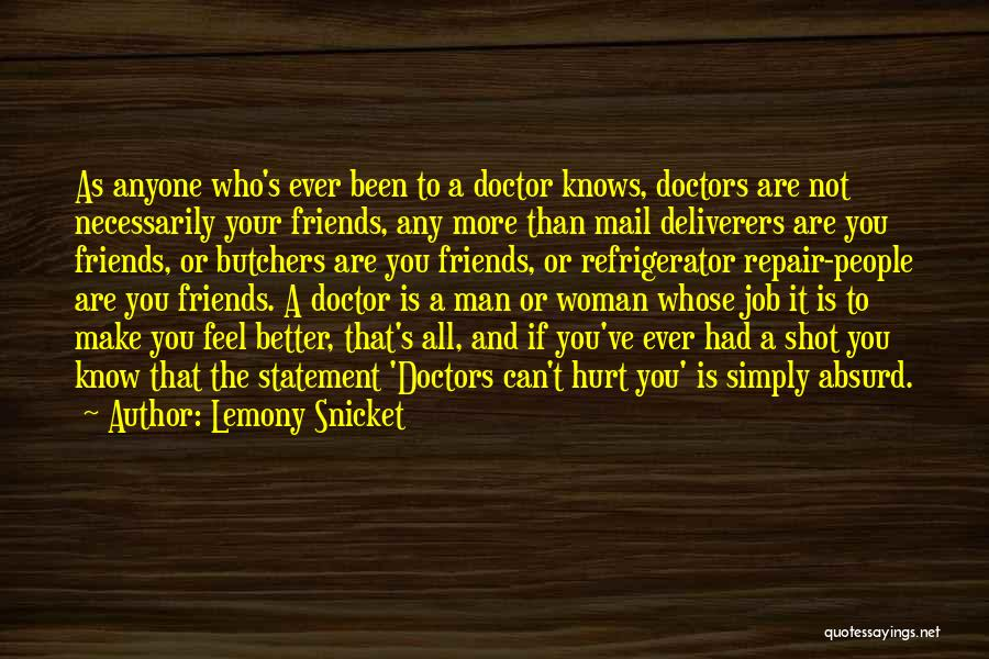 Friends Who Hurt You Quotes By Lemony Snicket