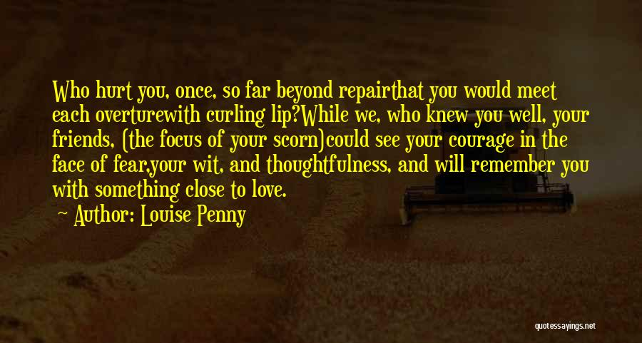 Friends Who Hurt You Quotes By Louise Penny