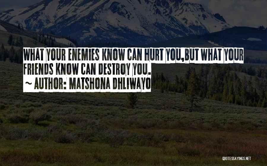 Friends Who Hurt You Quotes By Matshona Dhliwayo