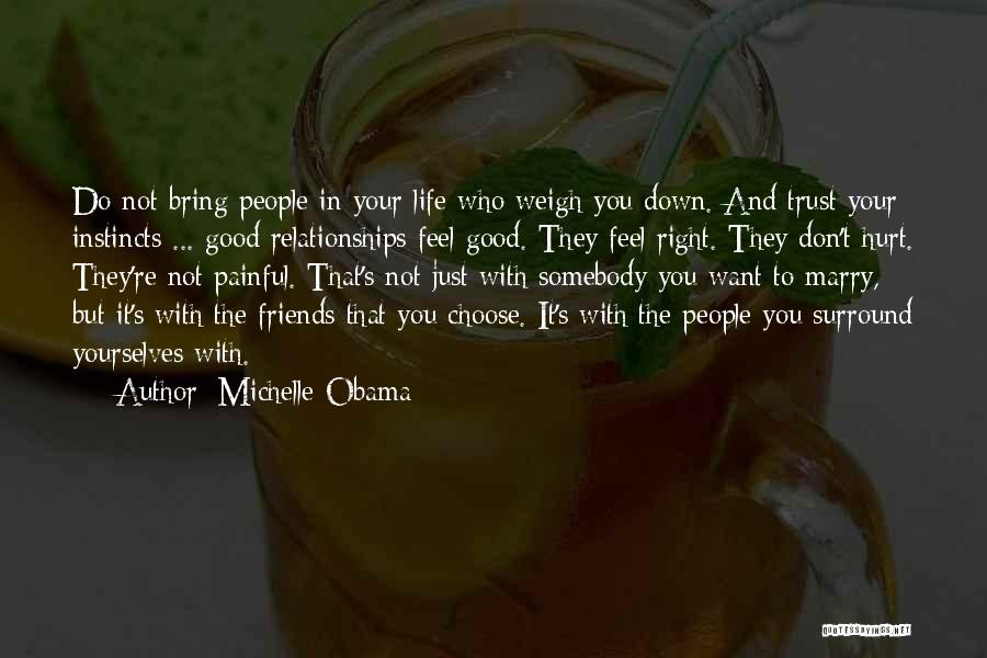Friends Who Hurt You Quotes By Michelle Obama