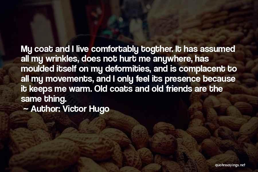 Friends Who Hurt You Quotes By Victor Hugo