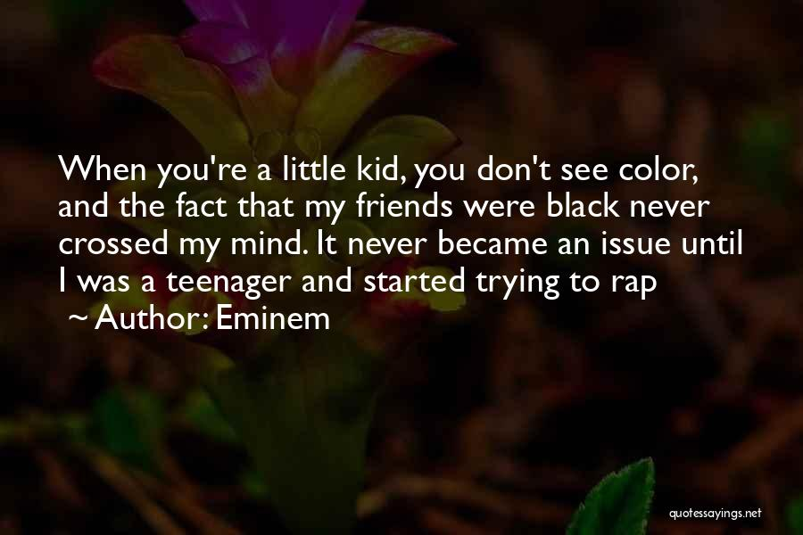 Friends Who Never See Each Other Quotes By Eminem