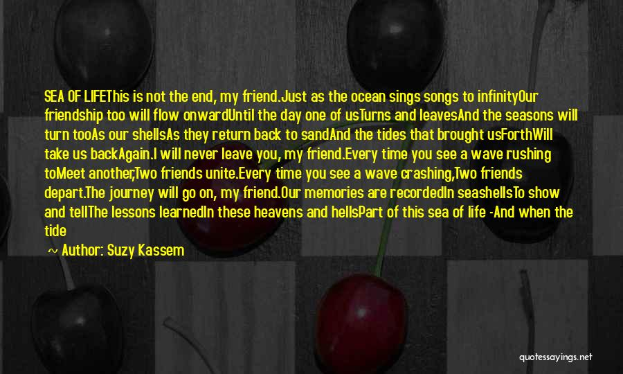 Friends Who Never See Each Other Quotes By Suzy Kassem