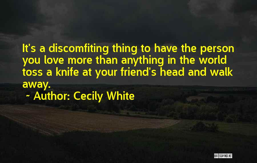 Friends Who Walk Away Quotes By Cecily White