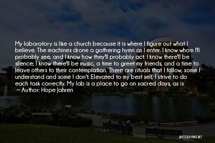 Friends Who Walk Away Quotes By Hope Jahren
