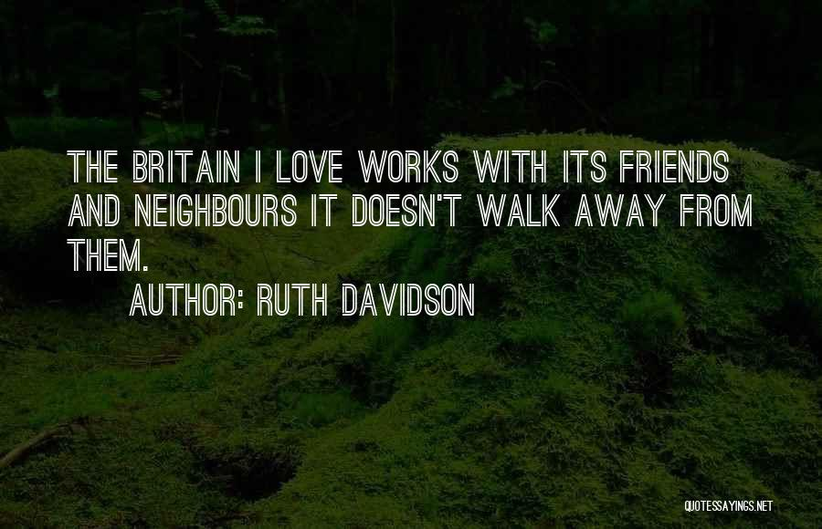 Friends Who Walk Away Quotes By Ruth Davidson