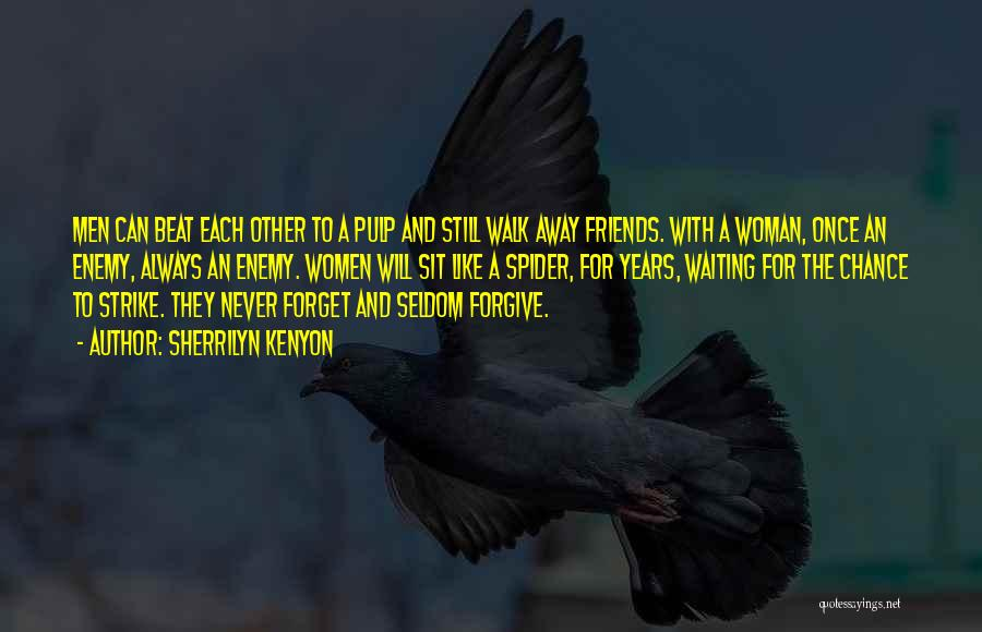 Friends Who Walk Away Quotes By Sherrilyn Kenyon