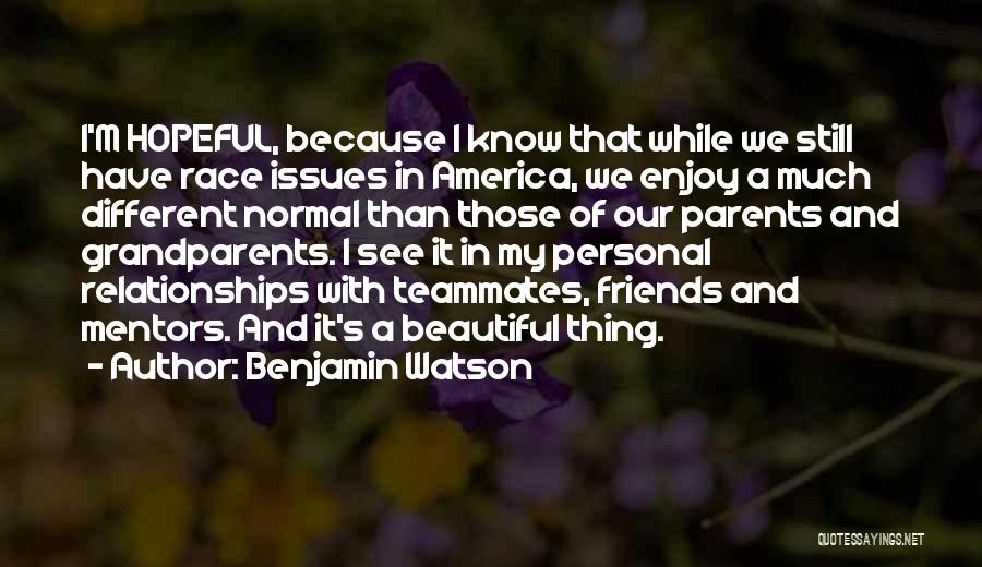 Friends With Quotes By Benjamin Watson