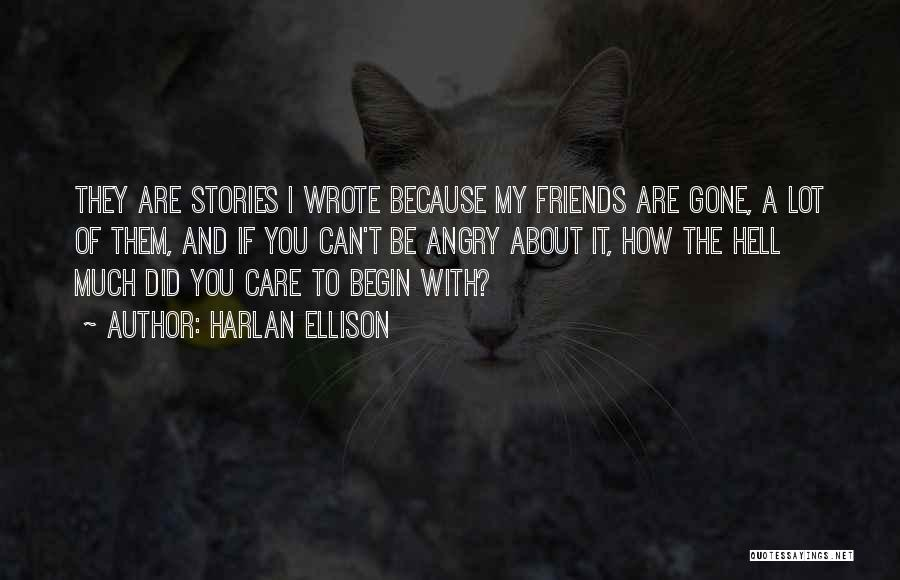 Friends With Quotes By Harlan Ellison