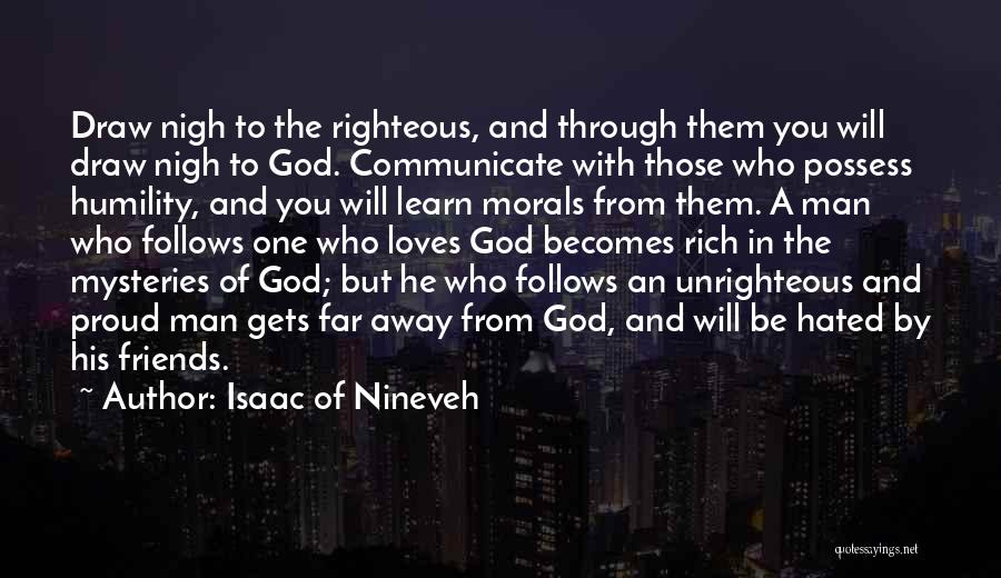 Friends With Quotes By Isaac Of Nineveh