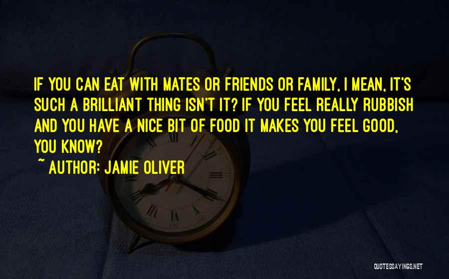 Friends With Quotes By Jamie Oliver