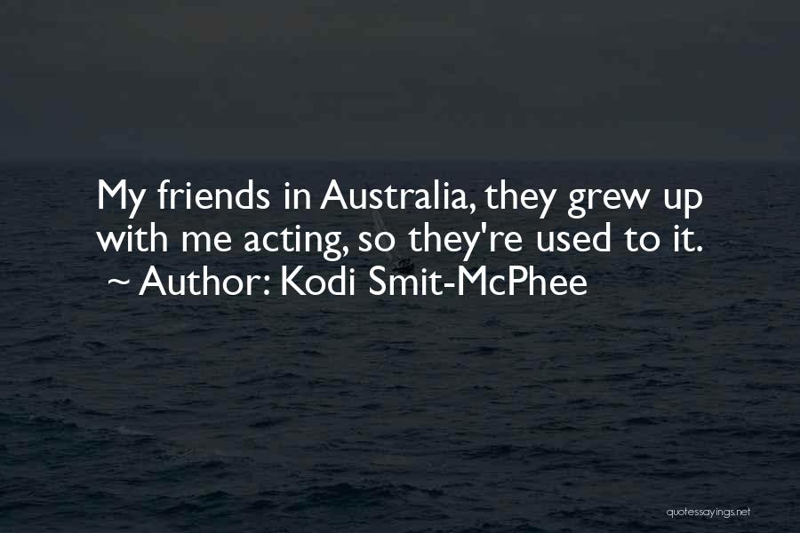 Friends With Quotes By Kodi Smit-McPhee