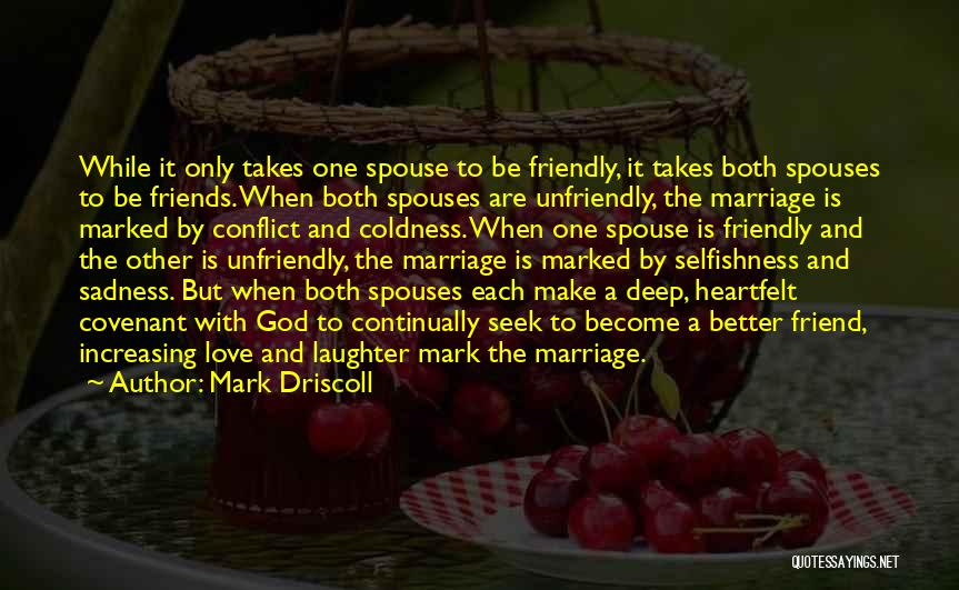 Friends With Quotes By Mark Driscoll
