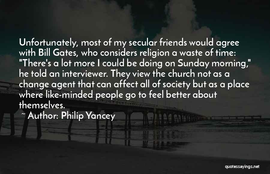 Friends With Quotes By Philip Yancey