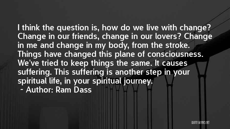 Friends With Quotes By Ram Dass