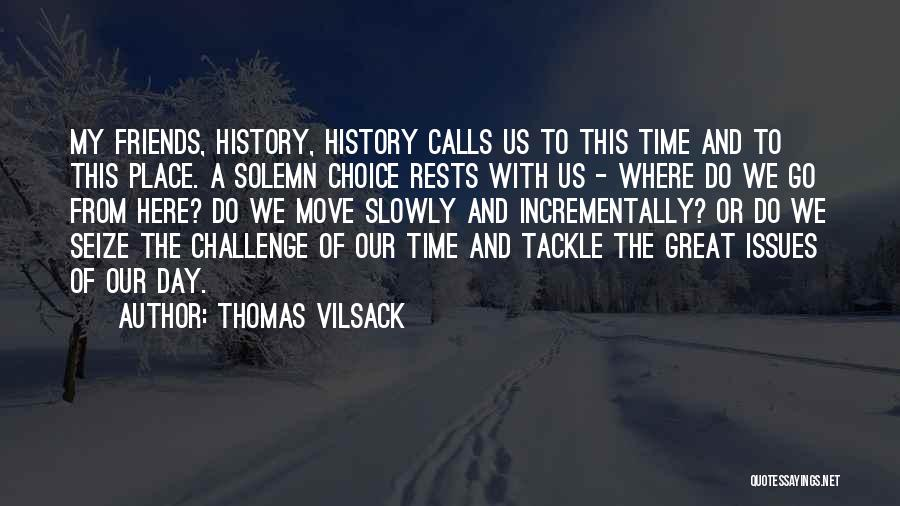 Friends With Quotes By Thomas Vilsack