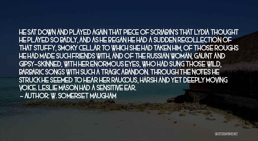 Friends With Quotes By W. Somerset Maugham