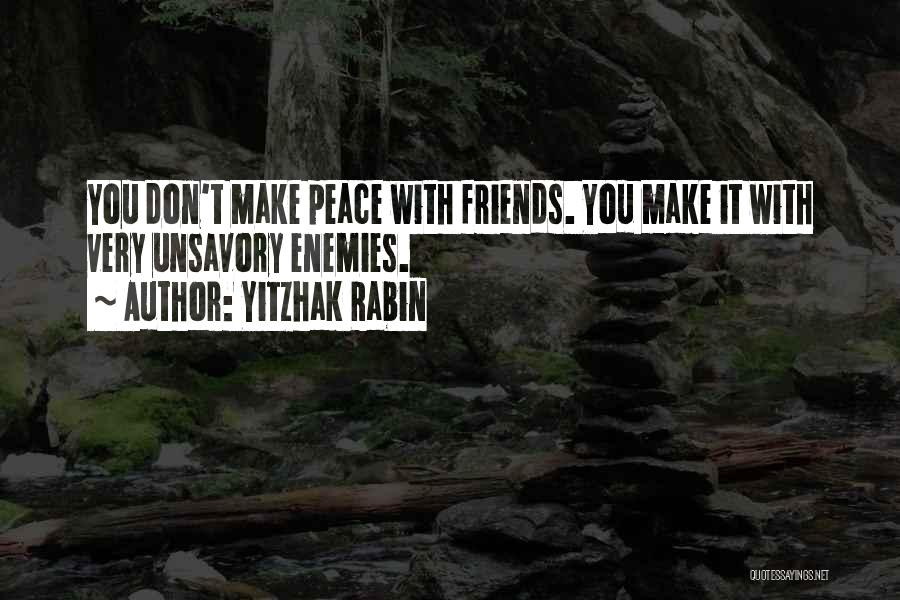 Friends With Quotes By Yitzhak Rabin