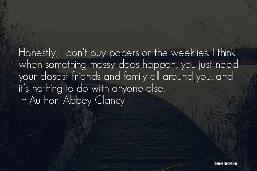 Friends You Don't Need Quotes By Abbey Clancy