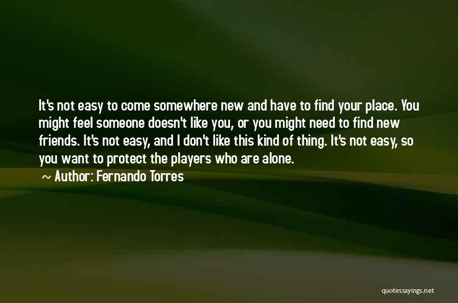 Friends You Don't Need Quotes By Fernando Torres
