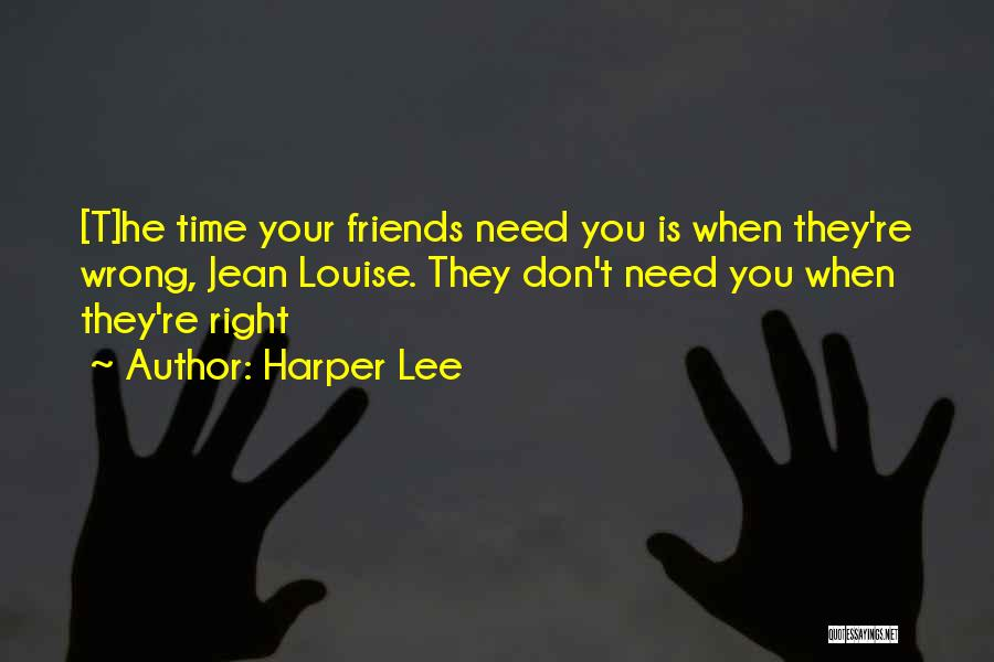 Friends You Don't Need Quotes By Harper Lee