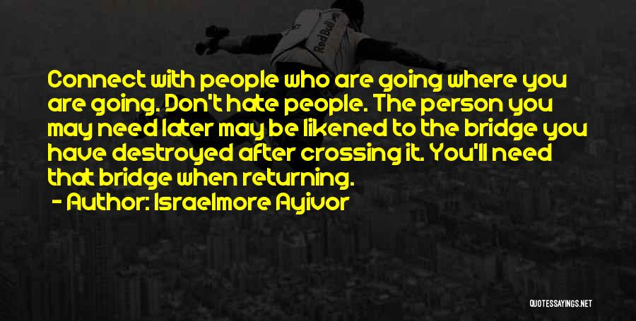 Friends You Don't Need Quotes By Israelmore Ayivor