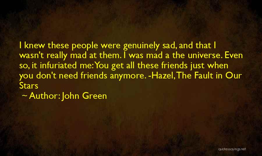 Friends You Don't Need Quotes By John Green