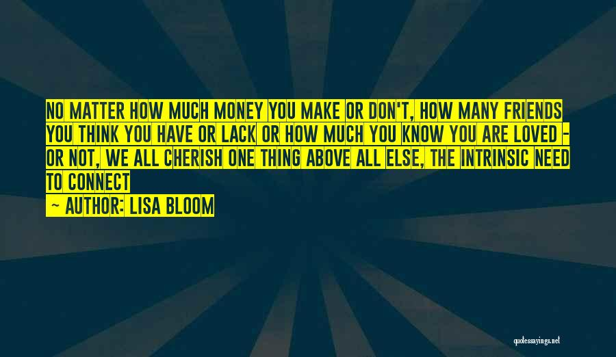 Friends You Don't Need Quotes By Lisa Bloom