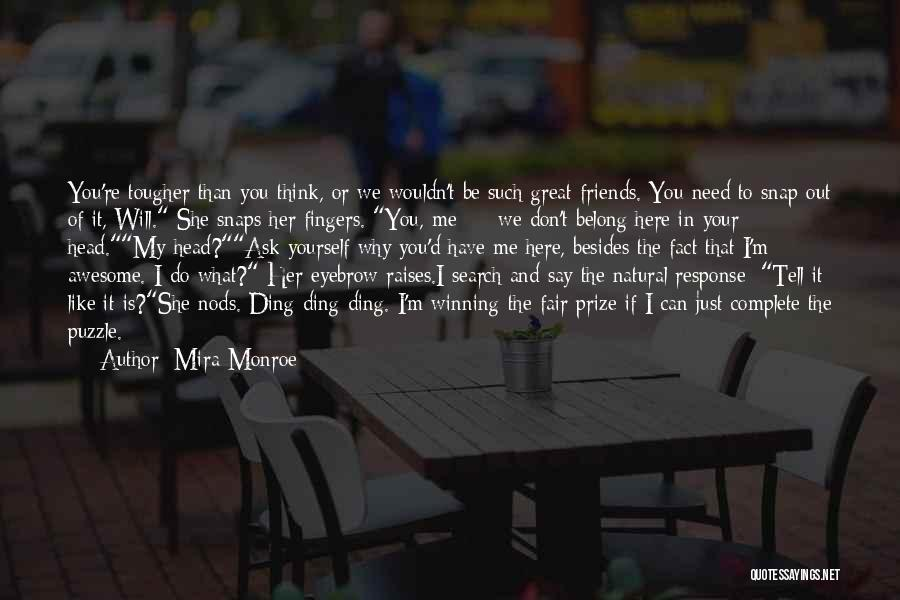 Friends You Don't Need Quotes By Mira Monroe