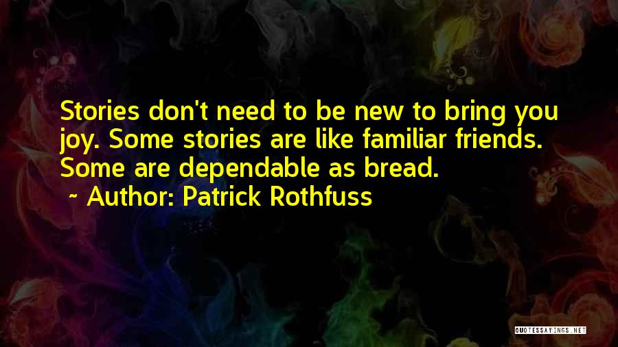 Friends You Don't Need Quotes By Patrick Rothfuss