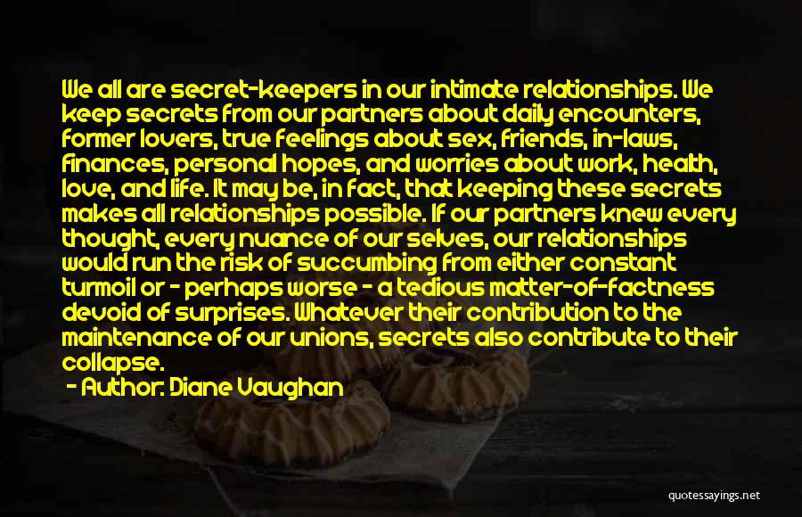 Friends You Thought You Knew Quotes By Diane Vaughan