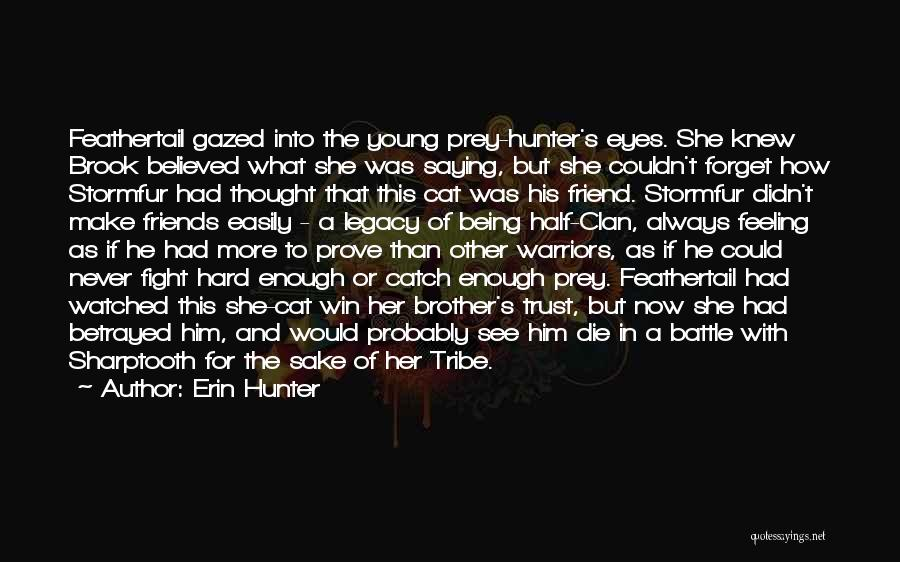 Friends You Thought You Knew Quotes By Erin Hunter
