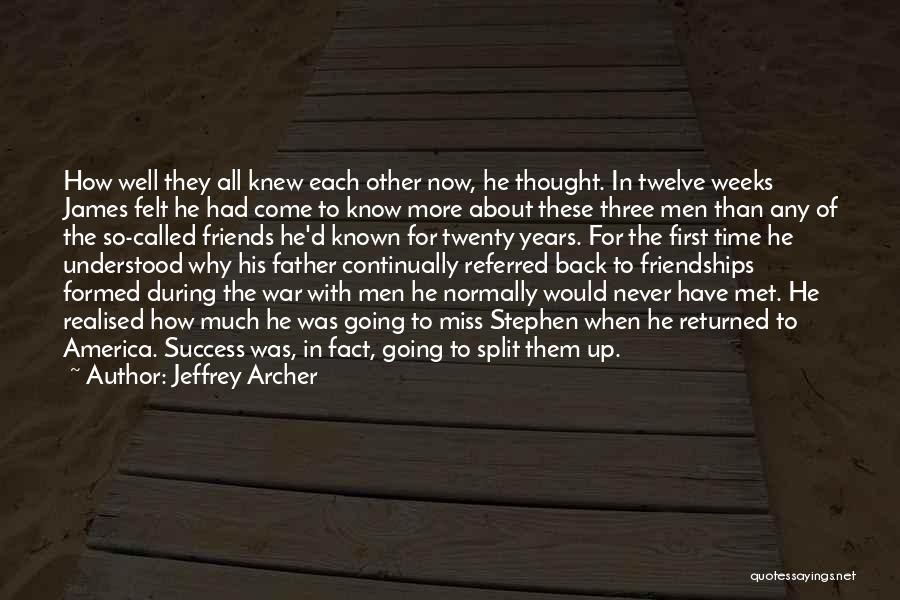 Friends You Thought You Knew Quotes By Jeffrey Archer