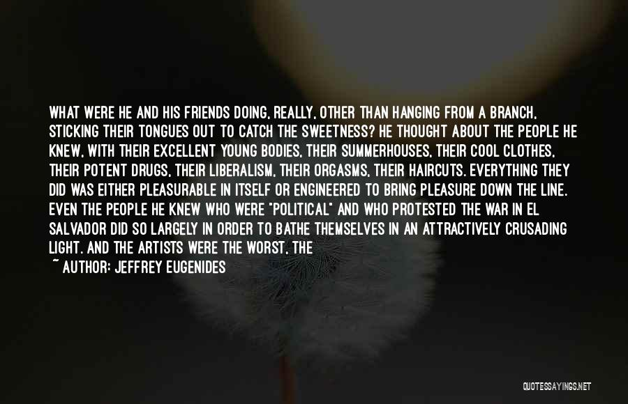 Friends You Thought You Knew Quotes By Jeffrey Eugenides
