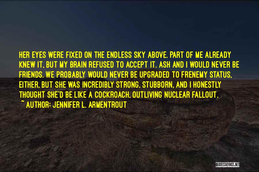 Friends You Thought You Knew Quotes By Jennifer L. Armentrout